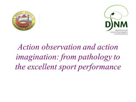 Action observation and action imagination: from pathology to the excellent sport performance.