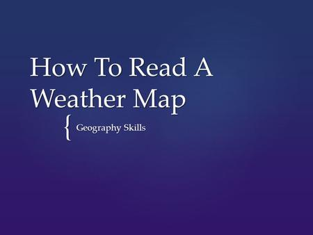 { How To Read A Weather Map Geography Skills.  Weather maps provide a simplified depiction of the current or predicted weather conditions of an area.