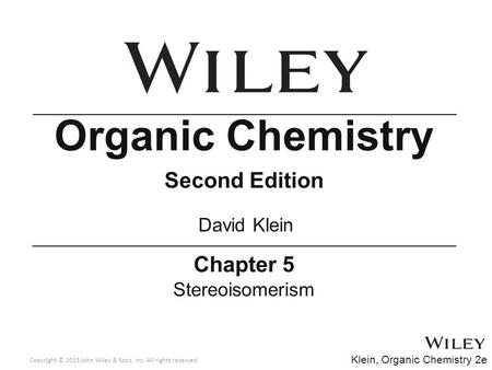 Organic Chemistry Second Edition Chapter 5 David Klein Stereoisomerism