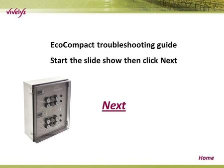 Next Home EcoCompact troubleshooting guide Start the slide show then click Next.