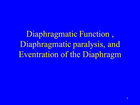 1 Diaphragmatic Function, Diaphragmatic paralysis, and Eventration of the Diaphragm.