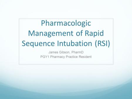 Pharmacologic Management of Rapid Sequence Intubation (RSI)