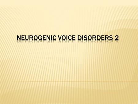 NEUROGEnic voice disorders 2