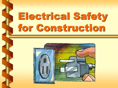 Electrical Safety for Construction. Electrical regulations v Subpart K of 29 CFR 1926 1a.