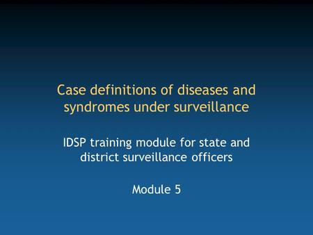 Case definitions of diseases and syndromes under surveillance