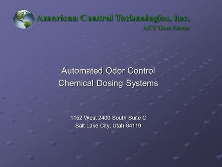 Automated Odor Control Chemical Dosing Systems 1152 West 2400 South Suite C Salt Lake City, Utah 84119.