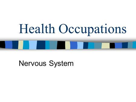 Health Occupations Nervous System.