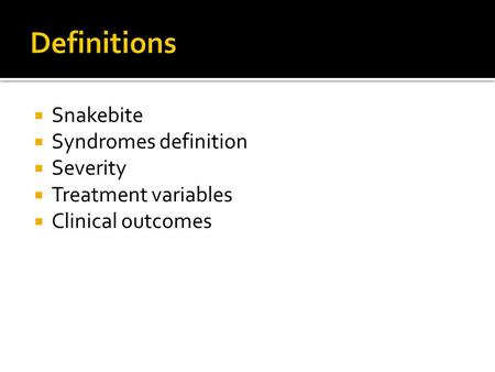  Snakebite  Syndromes definition  Severity  Treatment variables  Clinical outcomes.