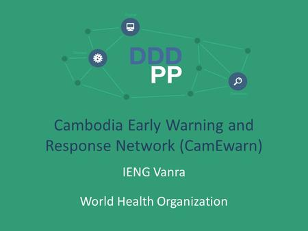 Cambodia Early Warning and Response Network (CamEwarn)