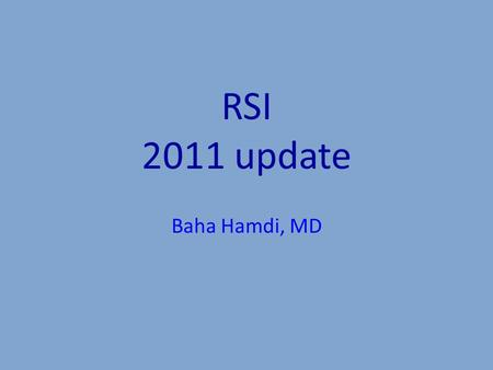RSI 2011 update Baha Hamdi, MD. In 1979, Tryle and colleagues, called for improved training in ETI outside OR. Introduced in the early 1980s, Walls and.