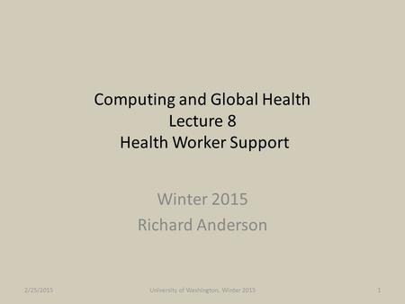 Computing and Global Health Lecture 8 Health Worker Support