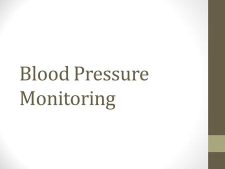Blood Pressure Monitoring. How do we measure it?