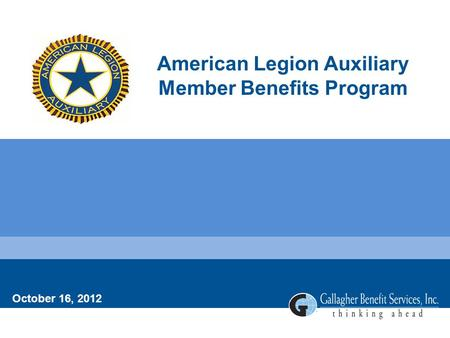 American Legion Auxiliary Member Benefits Program October 16, 2012.