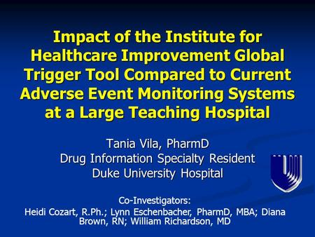 Impact of the Institute for Healthcare Improvement Global Trigger Tool Compared to Current Adverse Event Monitoring Systems at a Large Teaching Hospital.
