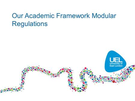 Our Academic Framework Modular Regulations. Two semesters –September to January –February to June –(The summer period) BUT Three terms –September to Christmas.