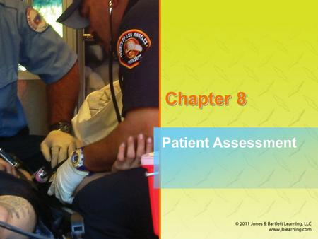 Chapter 8 Patient Assessment. National EMS Education Standard Competencies (1 of 5) Assessment Use scene information and simple patient assessment findings.