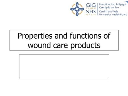 Properties and functions of wound care products