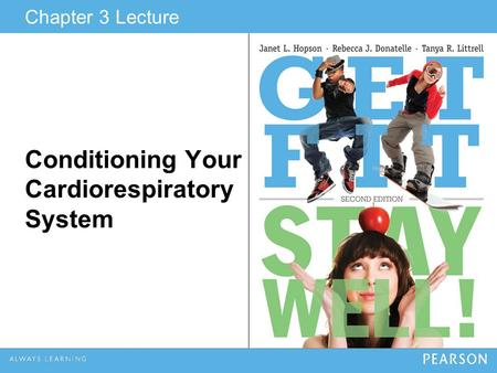 Conditioning Your Cardiorespiratory System