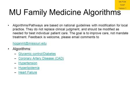 MU Family Medicine Algorithms Algorithms/Pathways are based on national guidelines with modification for local practice. They do not replace clinical judgment,