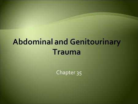 Abdominal and Genitourinary Trauma