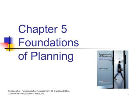 Chapter 5 Foundations of Planning
