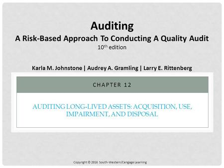 AUDITING LONG-LIVED ASSETS: ACQUISITION, USE, IMPAIRMENT, AND DISPOSAL