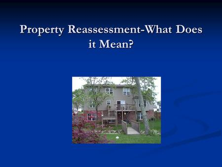 Property Reassessment-What Does it Mean?. Reassessment: What exactly is it? According to the State Tax Commission of Missouri reassessment is defined.