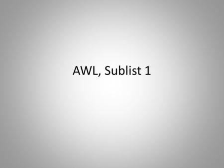 AWL, Sublist 1. assessment (n) PRONUNCIATION: asSESment DEFINITION: measurement; evaluation; giving a value to something SYNONYM(S): appraisal; evaluation;