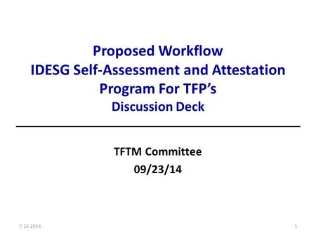 Proposed Workflow IDESG Self-Assessment and Attestation Program For TFP's Discussion Deck TFTM Committee 09/23/14 17-16-2014.