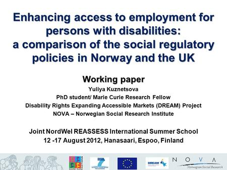 Norwegian Social Research Working paper Yuliya Kuznetsova PhD student/ Marie Curie Research Fellow Disability Rights Expanding Accessible Markets (DREAM)