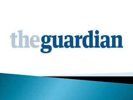  Founded in 1821  The Manchester Guardian : a local newspaper  First editor : John Edward Taylor, a merchant  Creation : in reaction to the Peterloo.