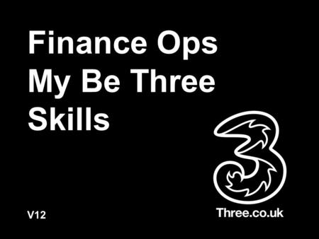 Finance Ops My Be Three Skills V12. Behavioural Indicators.Business Indicators. Great looks like Puts customer enjoyment at the centre of strategic decisions.