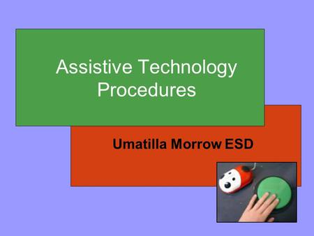 Assistive Technology Procedures Umatilla Morrow ESD.