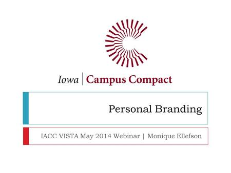 Personal Branding IACC VISTA May 2014 Webinar | Monique Ellefson.