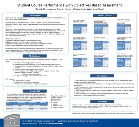 Methodology Student Course Performance with Objectives Based Assessment Todd A Zimmerman, Gabriel Hanna - University of Wisconsin-Stout Question: Does.