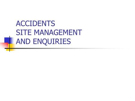ACCIDENTS SITE MANAGEMENT AND ENQUIRIES. AUTHORITY The ACCIDENT MANUAL notified by the Zonal Railway Administration.