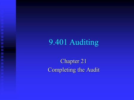 Chapter 21 Completing the Audit
