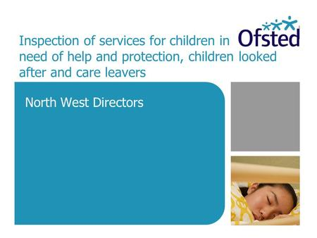 Inspection of services for children in need of help and protection, children looked after and care leavers North West Directors.