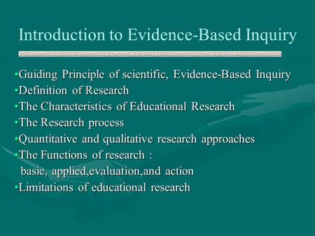 Introduction to Evidence-Based Inquiry