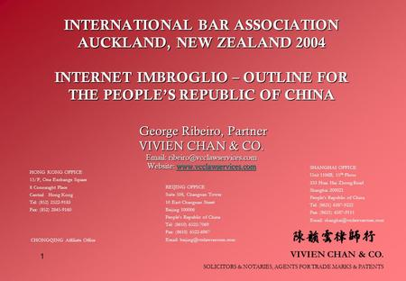 VIVIEN CHAN & CO. SOLICITORS & NOTARIES, AGENTS FOR TRADE MARKS & PATENTS 1 INTERNATIONAL BAR ASSOCIATION AUCKLAND, NEW ZEALAND 2004 INTERNET IMBROGLIO.