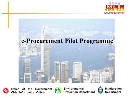 Pg.0 e-Procurement Pilot Programme c Office of the Government Chief Information Officer Environmental Protection Department Immigration Department.