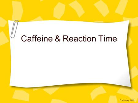 Caffeine & Reaction Time