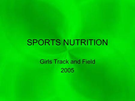SPORTS NUTRITION Girls Track and Field 2005. Calories Needed Daily ActivityMinutesKcalsBody wt Cals burned Sleep480.008130499 Class350.011130500 Walking40.020130104.