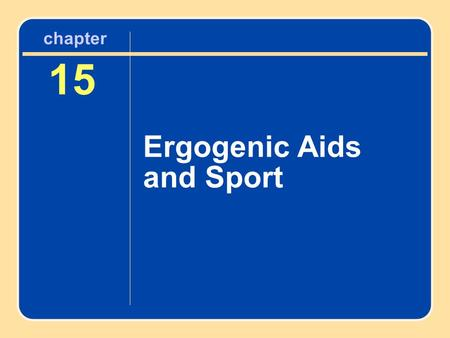 15 Ergogenic Aids and Sport chapter. Did You Know... ? The placebo effect refers to when your body's expectations of a substance determine your body's.