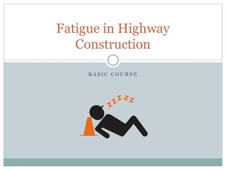 Fatigue in Highway Construction