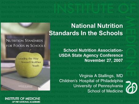 National Nutrition Standards In the Schools School Nutrition Association- USDA State Agency Conference November 27, 2007 Virginia A Stallings, MD Children's.