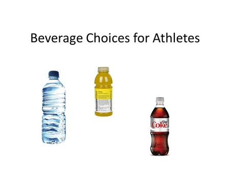 Beverage Choices for Athletes. Functional Beverage drink product that satisfies thirst, is nonalcoholic, is ready‐to‐drink and includes in its formulation.