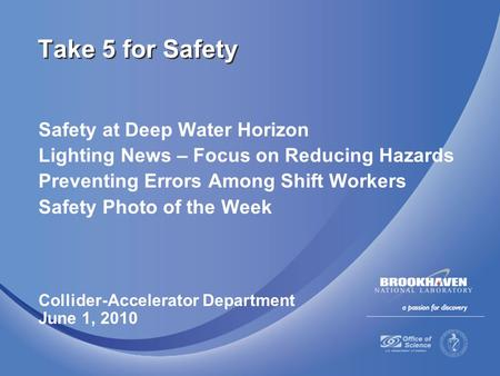 Safety at Deep Water Horizon Lighting News – Focus on Reducing Hazards Preventing Errors Among Shift Workers Safety Photo of the Week Collider-Accelerator.