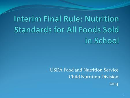 USDA Food and Nutrition Service Child Nutrition Division 2014 1.