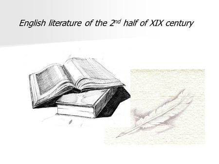 English literature of the 2 nd half of XIX century.